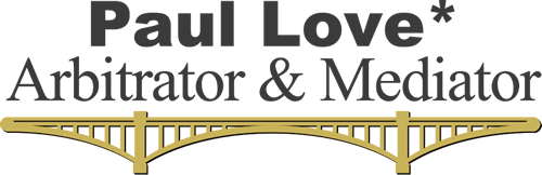 Paul E. Love* Arbitrator & Lawyer